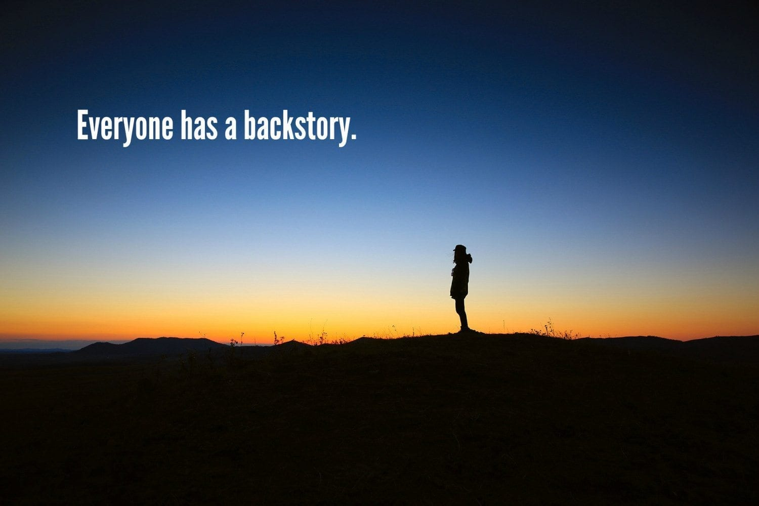 Everyone Has A Backstory