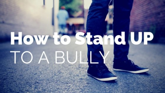 How To Stand Up To A Bully