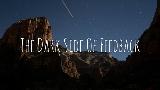 The Dark Side Of Feedback