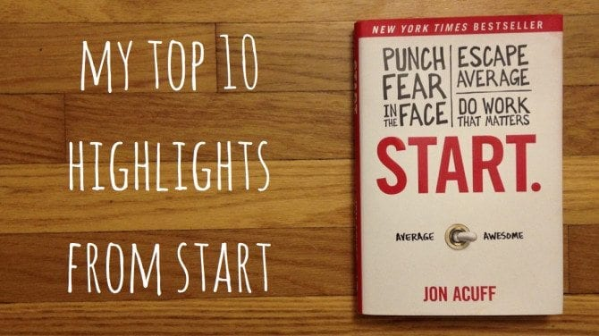 My Top 10 Highlights From START by Jon Acuff