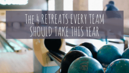 The 4 Retreats Every Team Should Take This Year