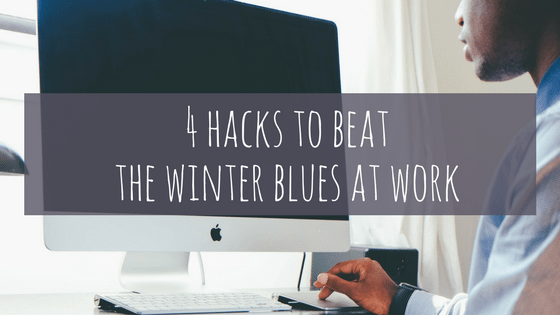 how to beat the winter blues at the office