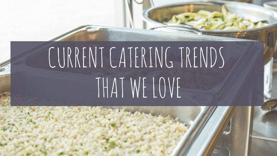 Current Meeting Catering Trends That We Love
