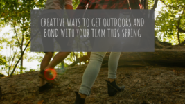 Creative Ways to Get Outdoors and Bond with Your Team This Spring