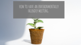 How to Have an Environmentally Friendly Meeting