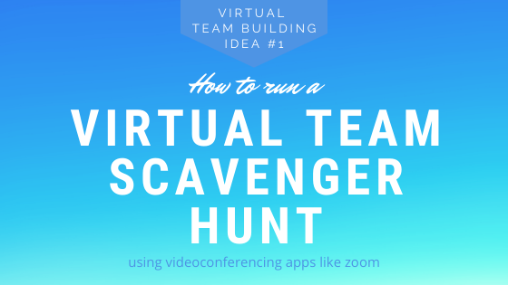 Virtual Team Building Idea Virtual Team Scavenger Hunt Sparkspace
